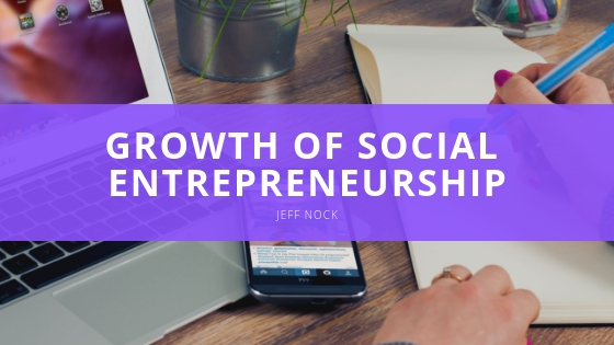 Jeff Nock - Growth of Social Entrepreneurship