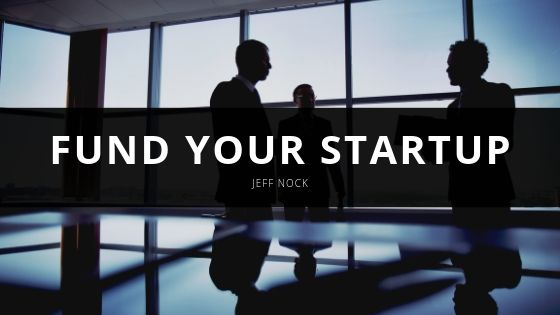 Jeff Nock Fund Your Startup