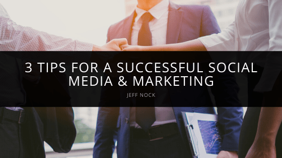 3 Tips for a Successful Social Media & Marketing-min