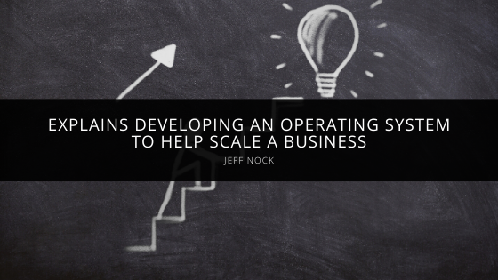 Jeff Nock explains developing an operating system to help scale a business